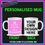 KEEP CALM I'M A CLEANER FUNNY MUG PERSONALISED GIFT